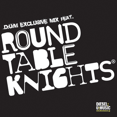 Round Table Knights 2011-05-00 @ DieselUMusic Exclusive Mix