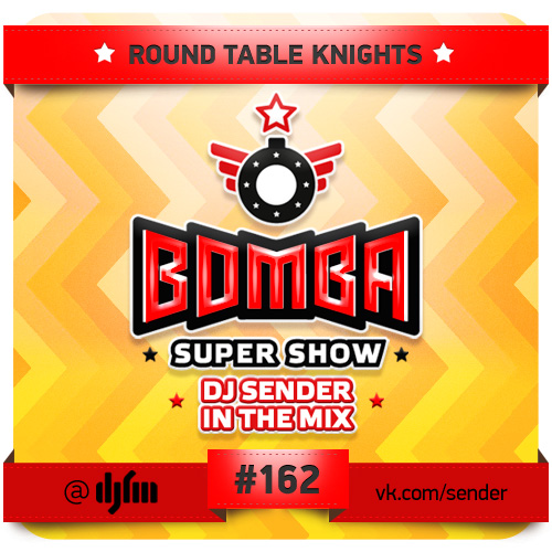 Round Table Knights 20130809 @ Bomba Super Show Guest Mix